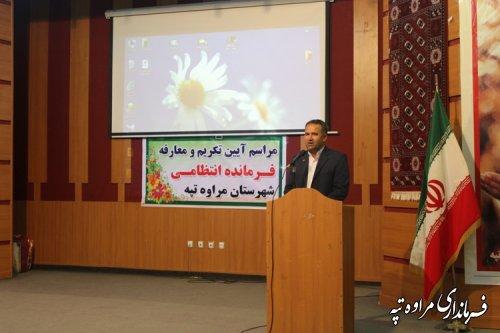 فرماندار مراوه تپه : نیروی انتظامی مظهر اقتدار جمهوری اسلامی ایران است .